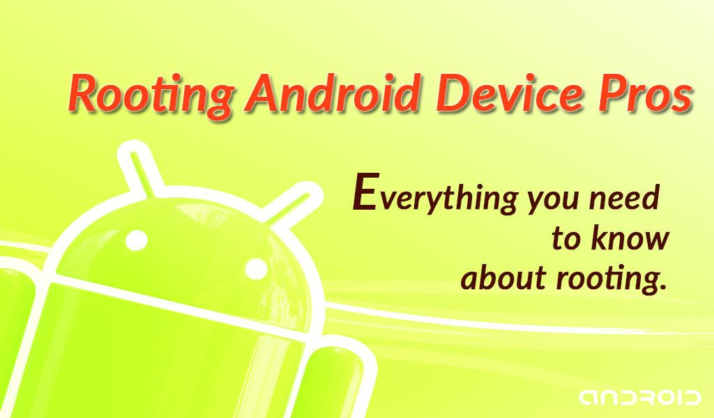 """13 Tips to Understand """"What is Rooting Android"""" Quickly"""