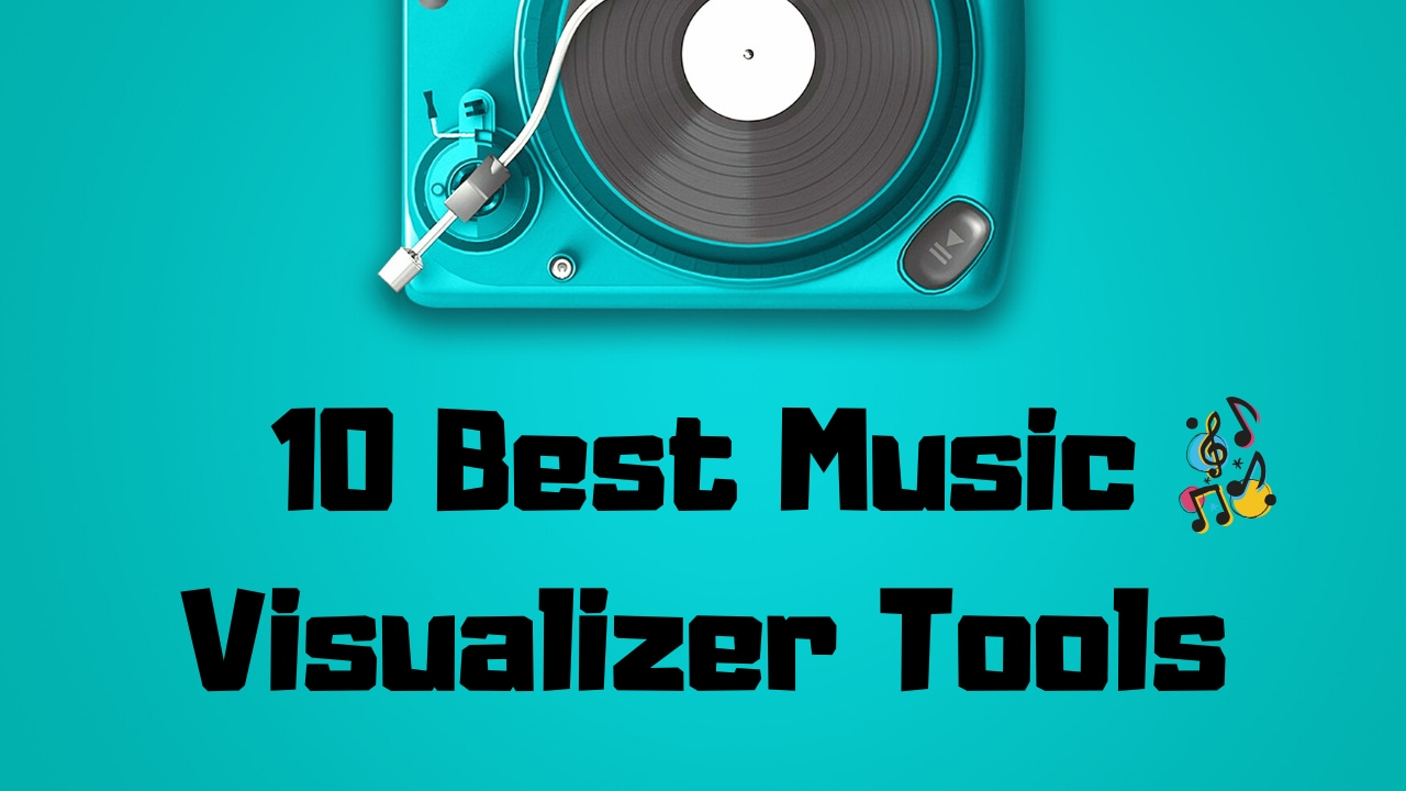 10 Best Music Visualizer Tools for Music Visualization Video