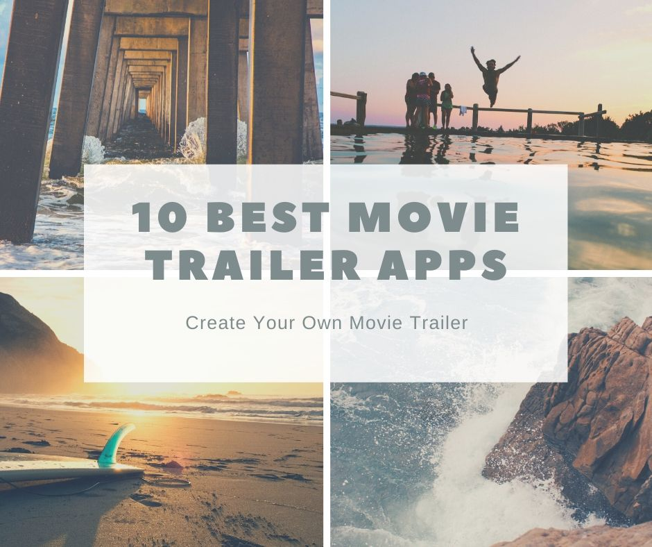10 Best Movie Trailer Maker Apps for Android/iPhone/iPad